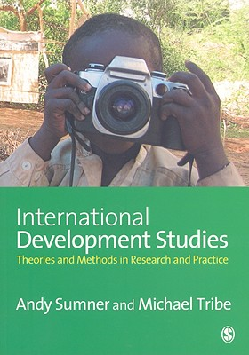 International Development Studies By Sumner, Andrew/ Tribe, Michael A.